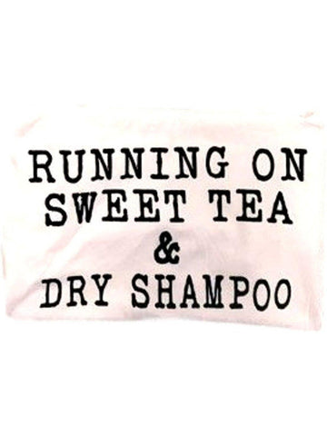 """Running on Sweet Tea & Dry Shampoo"" , White-SHORT SLEEVE-OCEAN & 7TH-Chic Boutique and Gift Emporium"