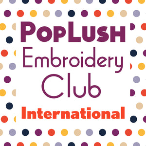PopLush Embroidery Club International