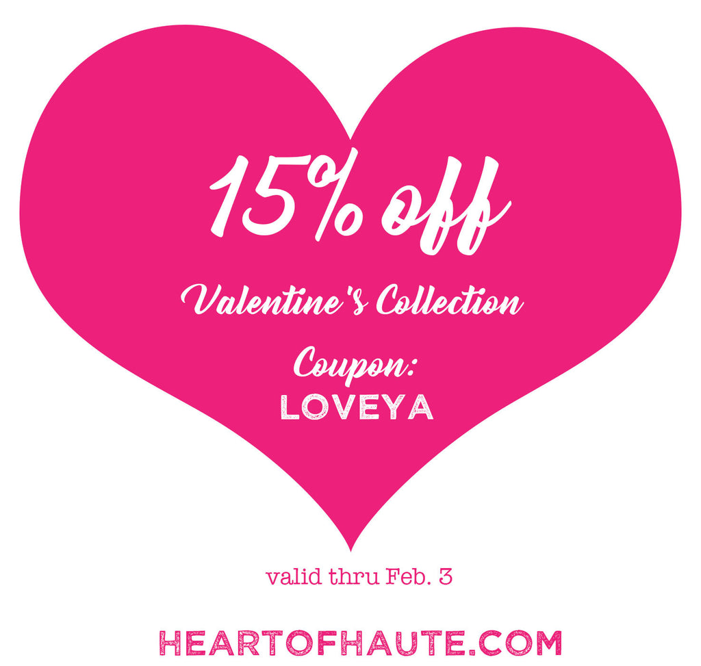 Be Still My Heart  20% off  & 15% off all Valentine's Day Collection items