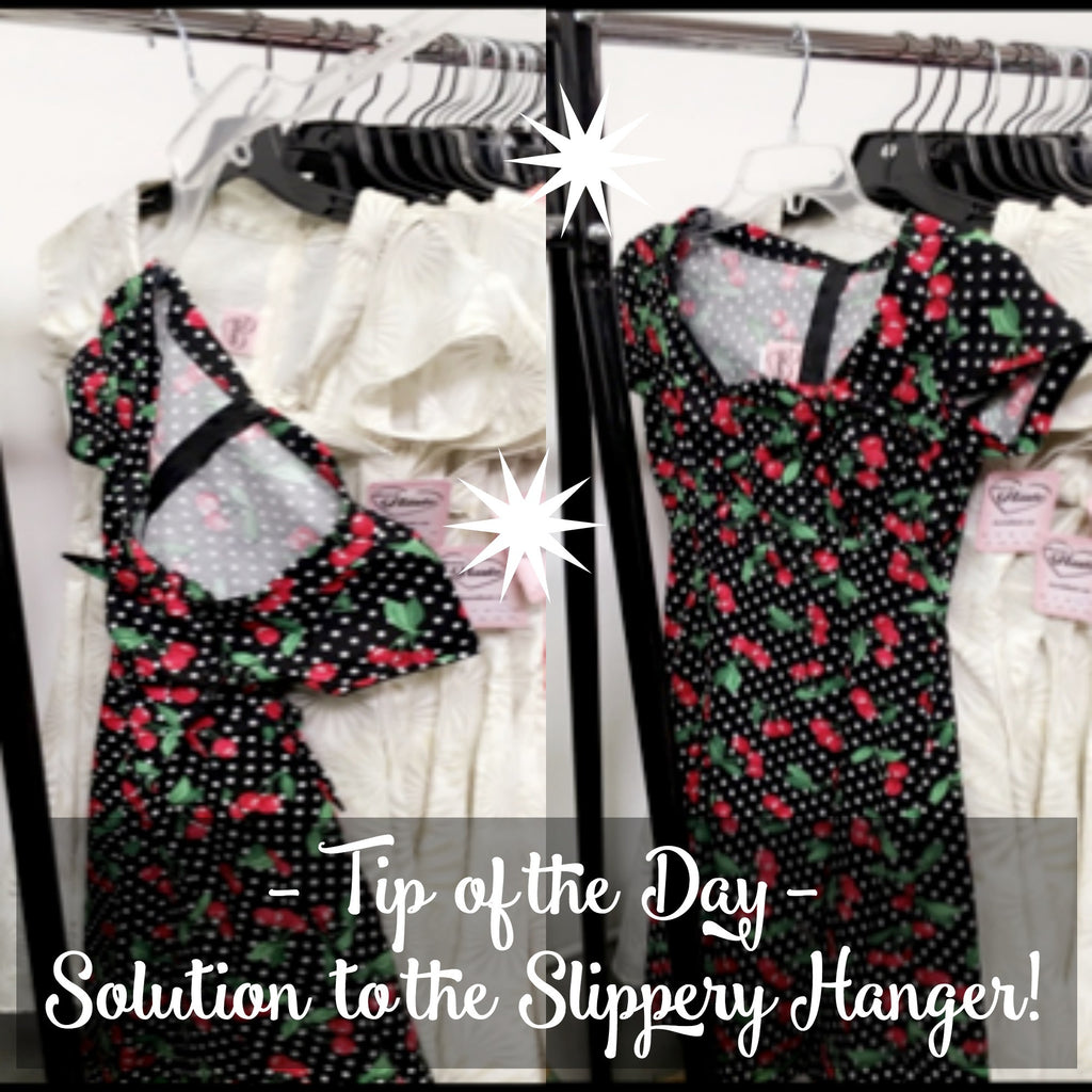 Tip of the Day!  -  The Solution to the Slippery Hanger!