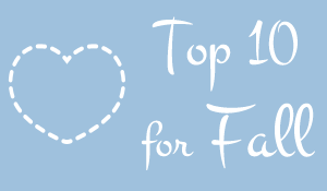 Heart of Haute: Top 10 Must Haves for Fall