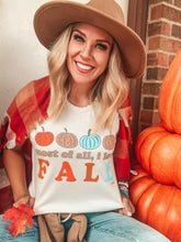 "Load image into Gallery viewer, ""Most of all, I Love Fall"" Graphic Tee"