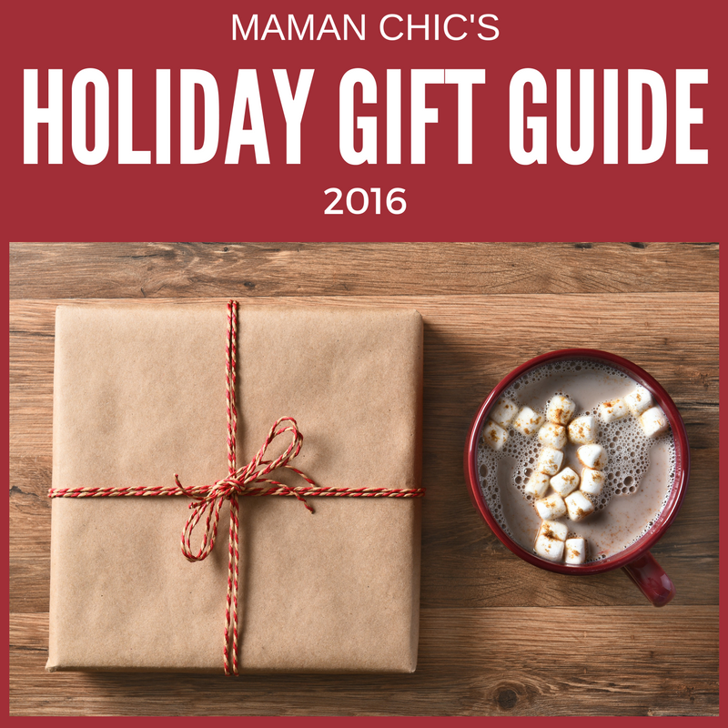 Maman Chic's Holiday Gift Guide 2016