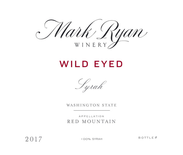 Mark Ryan Wild Eyed Syrah 2017