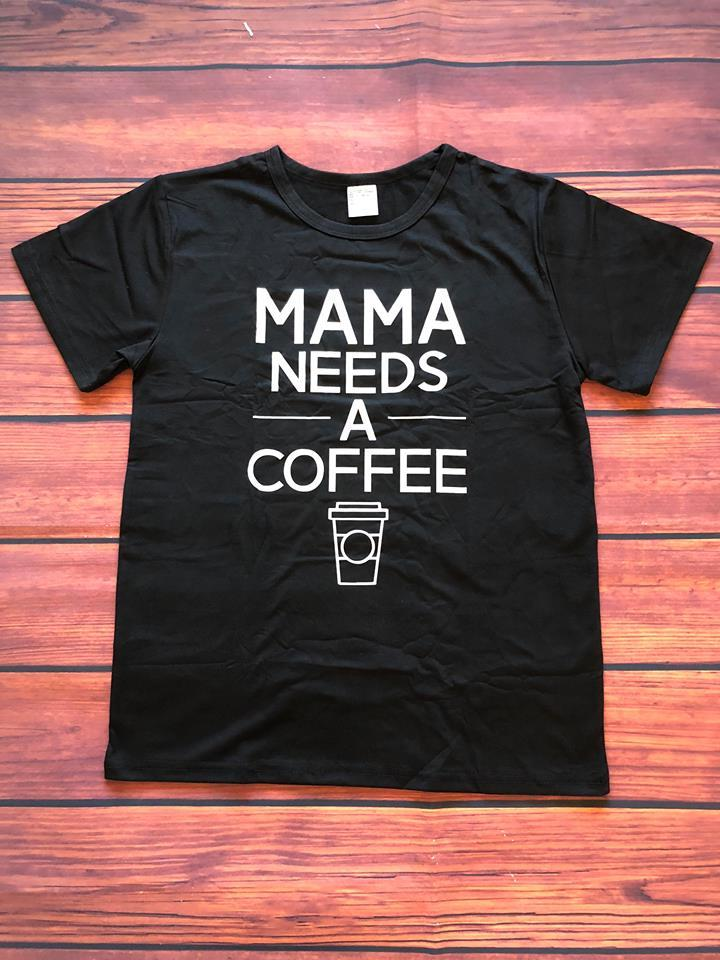 MAMA NEEDS A COFFEE TEE SHIRT