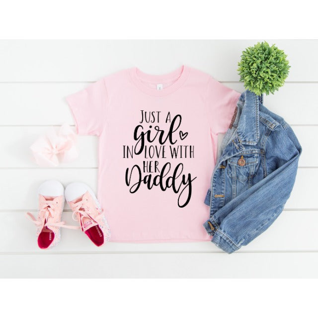JUST A GIRL IN LOVE WITH HER DADDY T-SHIRT PRESALE
