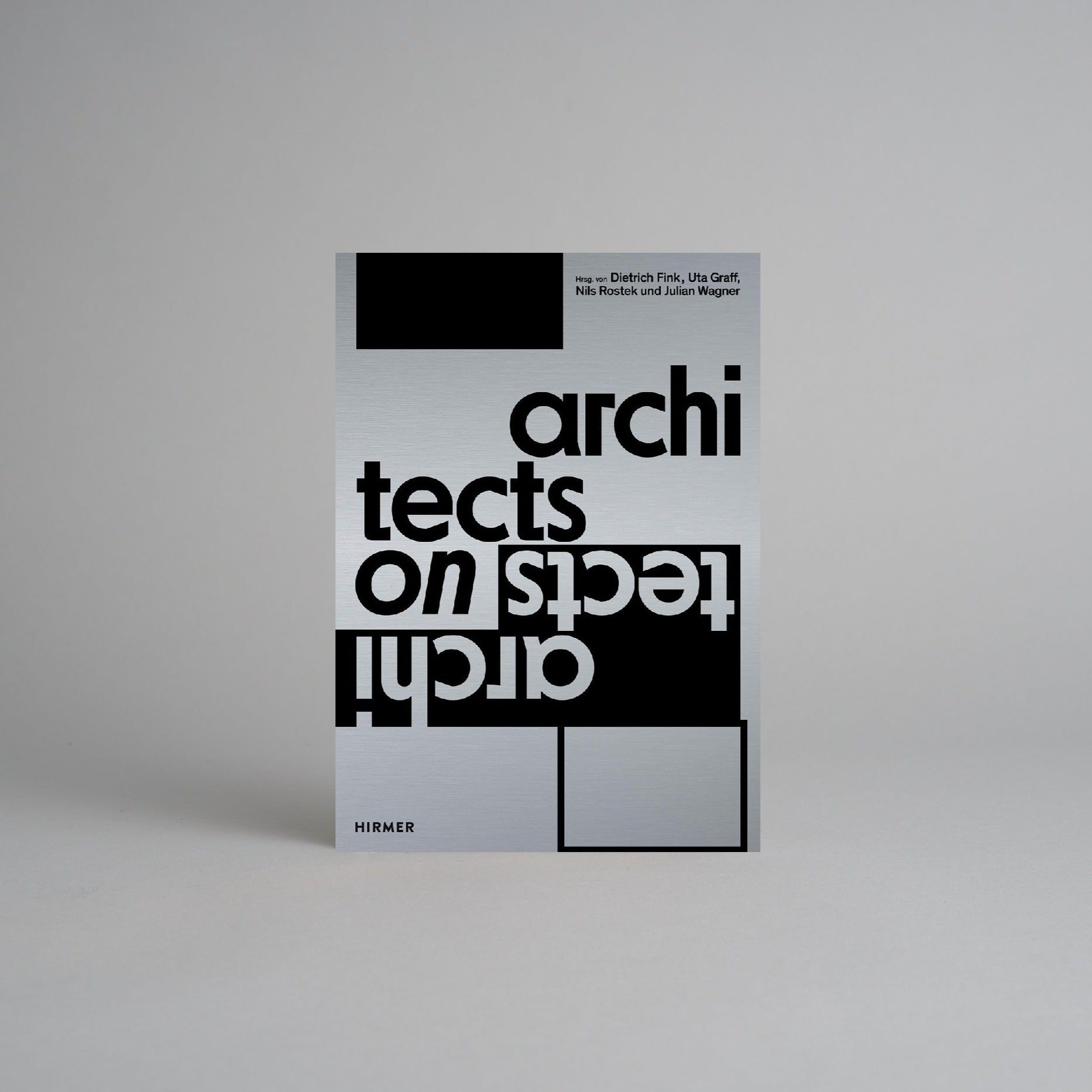Architects on Architects by Dietrich Fink, Uta Graff, Nils Rostek and Julian Wagner