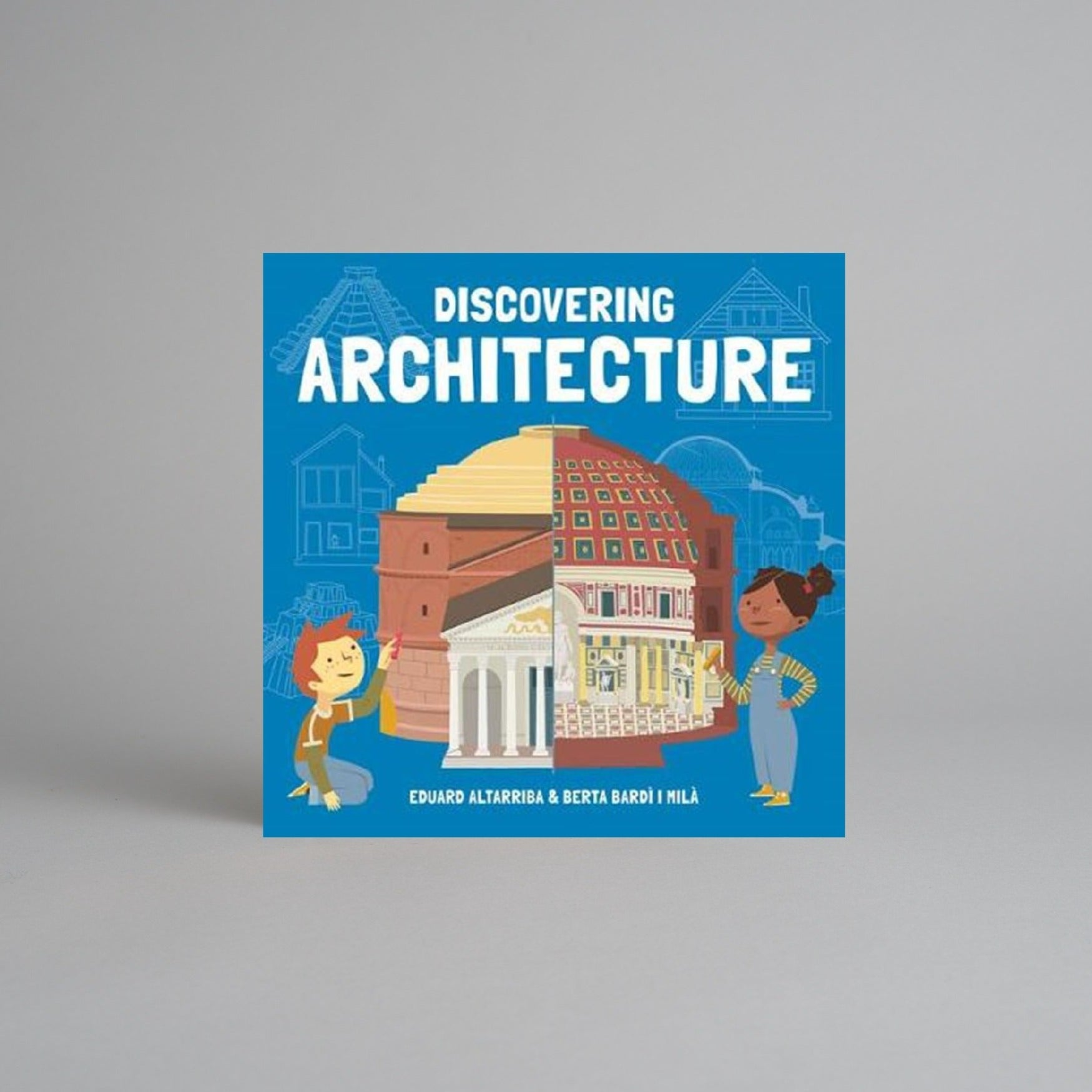 Discovering Architecture by Eduard Altarriba and Berta Bardí i Milà