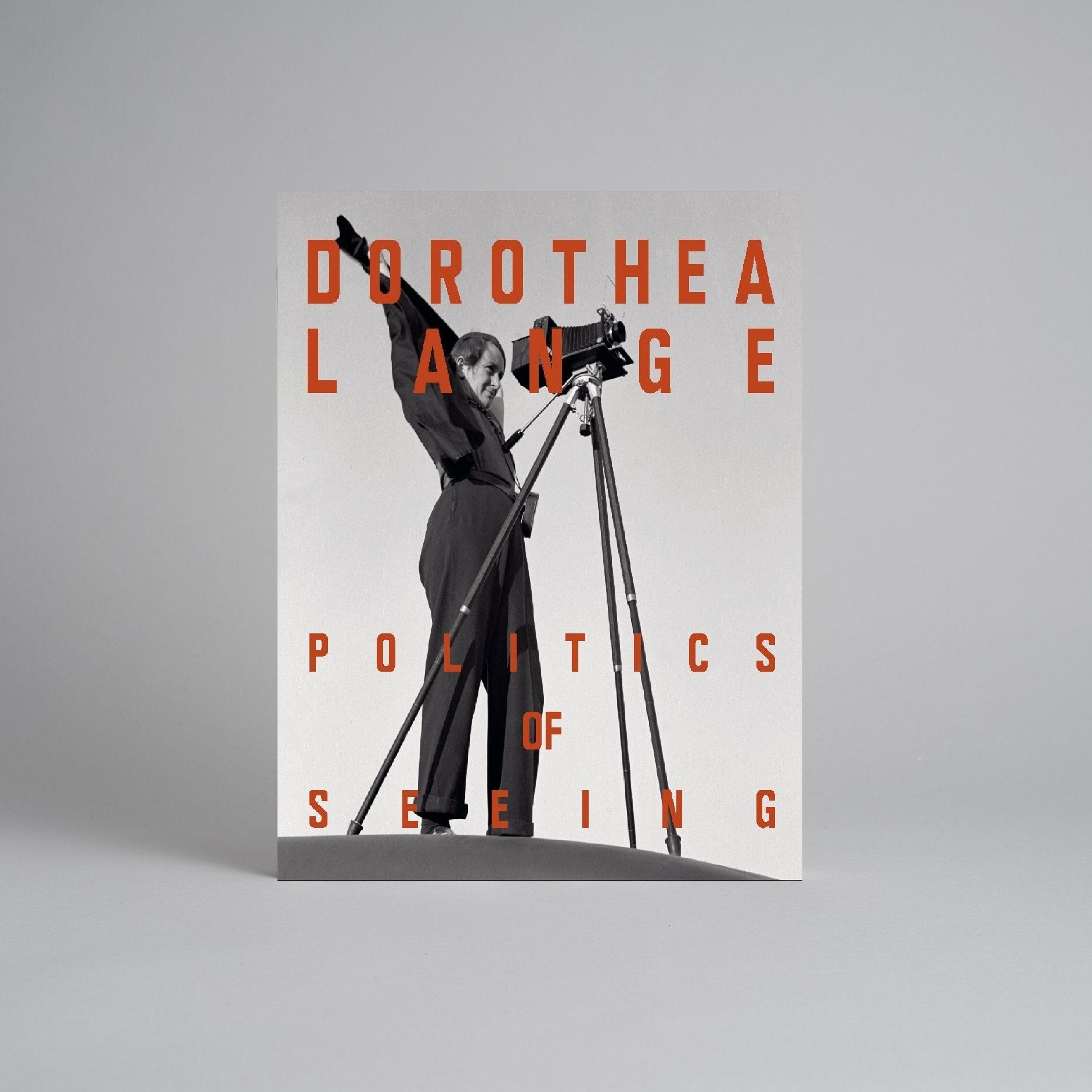 Dorothea Lange: Politics of Seeing Exhibition Catalogue
