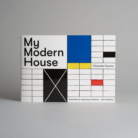 My Modern House by Charlotte Trounce