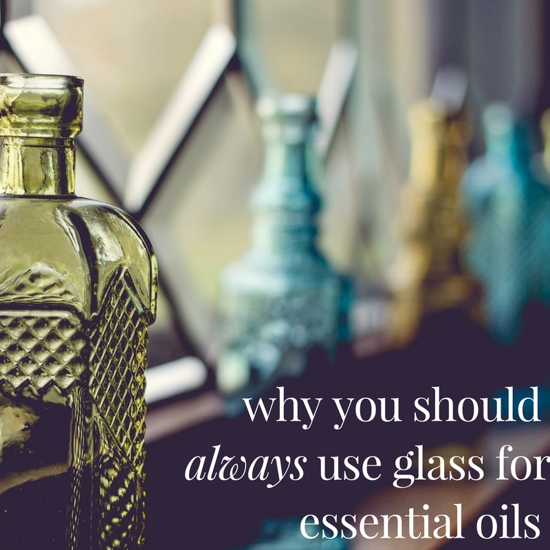 Always use glass for Essential Oils
