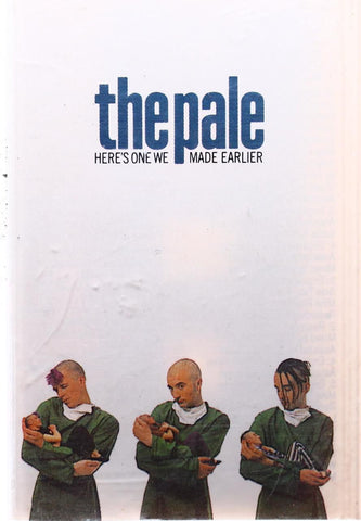 THE PALE - HERE'S ONE WE MADE EARLIER - KASET
