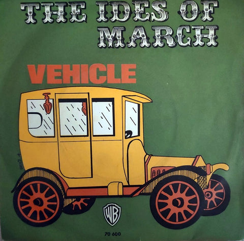 The Ides Of March ‎– Vehicle / Lead Me Home, Gently - 45lik 1970 ( Betül A. )