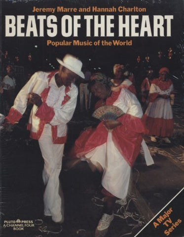 Beats Of The Heart - Popular Music of the World by Marre, Jeremy & Hannah Charlton - Kitap