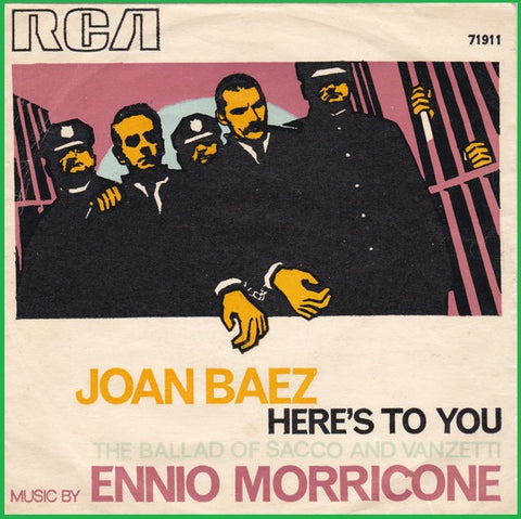 Joan Baez - Ennio Morricone ‎– Here's To You / The Ballad Of Sacco And Vanzetti - 45lik 1971
