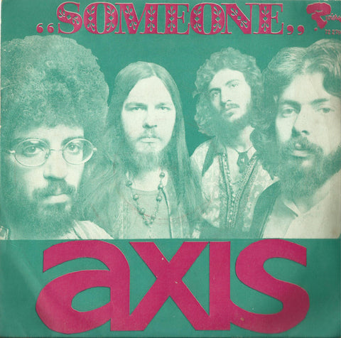 Axis ‎– Someone / Long Time Ago - 45lik 1972