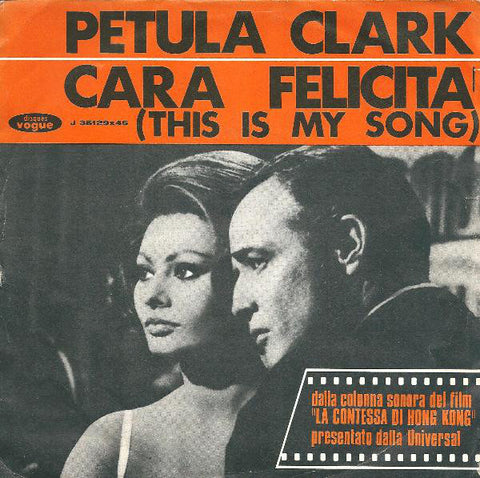 Petula Clark ‎– Cara Felicita' (This Is My Song) / Cosa Cerchi Nel Mondo - 45lik 1967
