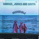 Hodges, James And Smith ‎– Incredible - LP 1973