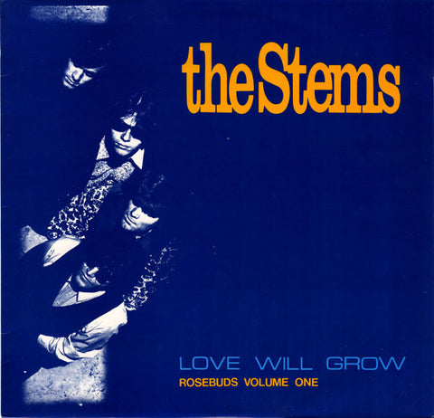 The Stems ‎– Love Will Grow - Rosebuds Volume One - LP 1986