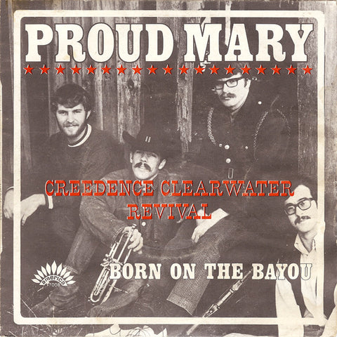 Creedence Clearwater Revival ‎– Proud Mary / Born on the Bayou 45lik 1969