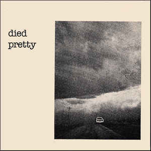 "Died Pretty ‎– Out Of The Unknown - 45'lik / 7"" - 1984"
