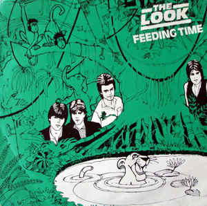 "The Look - Feeding Time - 45'lik / 7"" - 1981"