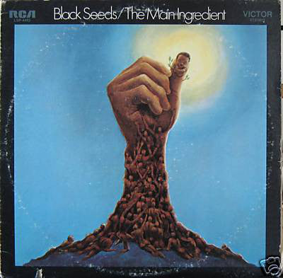 The Main Ingredient ‎– Black Seeds - LP 1971