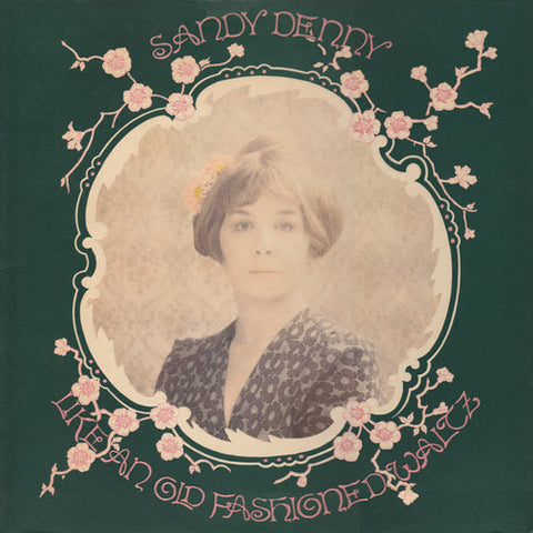 Sandy Denny ‎– Like An Old Fashioned Waltz - LP 1974