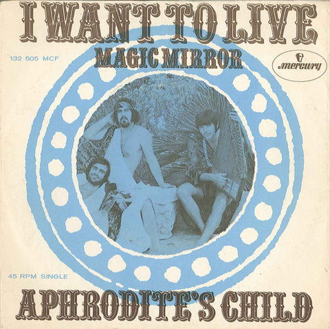 Aphrodite's Child ‎– I Want To Live / Magic Mirror - 45lik 1969