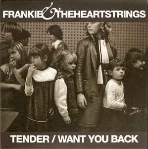 "Frankie & The Heartstrings ‎– Tender / Want You Back - 45'lik / 7"" - 2010"