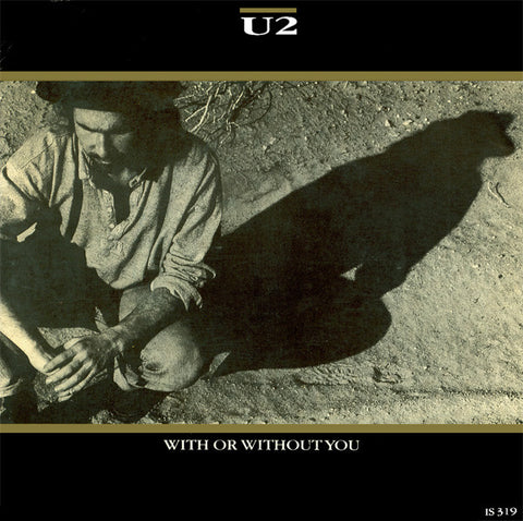 U2 ‎– With Or Without You / Luminous Times / Walk To The Water - 45lik 1987