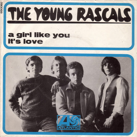 The Young Rascals ‎– A Girl Like You / It's Love - 45lik 1967