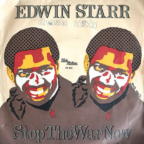 Edwin Starr ‎– Stop The War Now / Gonna Keep On Tryin' Till I Win Your Love - 45lik 1970
