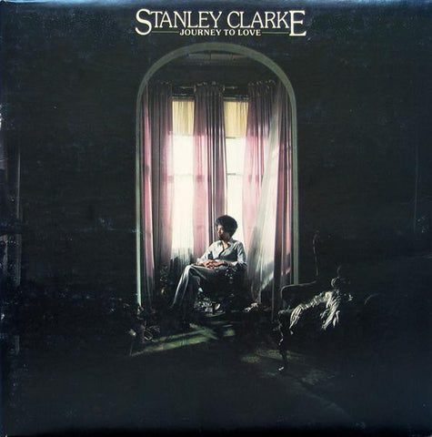 Stanley Clarke ‎– Journey To Love - LP 1975