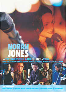 Norah Jones And The Handsome Band ‎– Live In 2004 - DVD