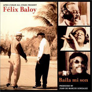 Afro-Cuban All Stars presents Felix Baloy - Baila Mi Son - LP 2010