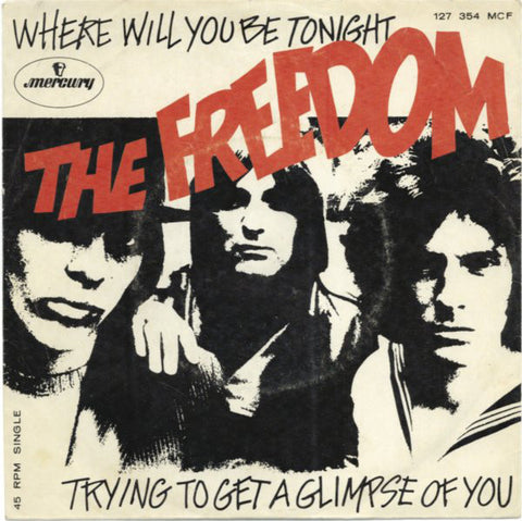 The Freedom ‎– Where Will You Be Tonight / Trying To Get A Glimpse Of You - 45lik 1968