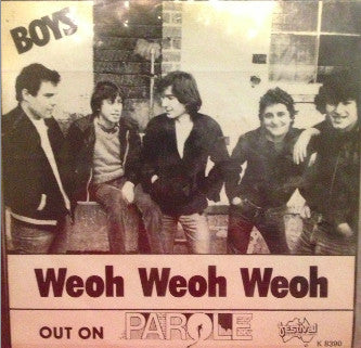 Boys ‎– Weoh Weoh Weoh / One Way - 45lik 1981