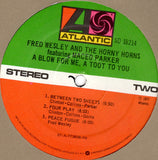 Fred Wesley And The Horny Horns Featuring Maceo Parker ‎– A Blow For Me, A Toot To You- LP 1977