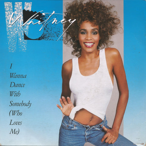 Whitney Houston ‎– I Wanna Dance With Somebody (Who Loves Me) - 45lik 1987