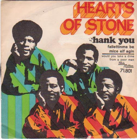 Hearts Of Stone ‎– Thank You / Would You Take A Dime From A Poor Man - 45lik 1971