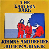 The Eastern Dark ‎– Julie Is A Junkie / Johnny And Dee Dee - 45lik 1985