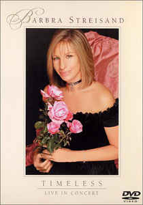 Barbra Streisand ‎– Timeless - Live In Concert - DVD
