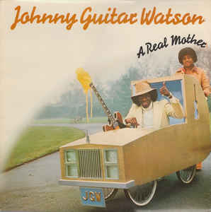 Johnny Guitar Watson ‎– A Real Mother For Ya - LP 1977
