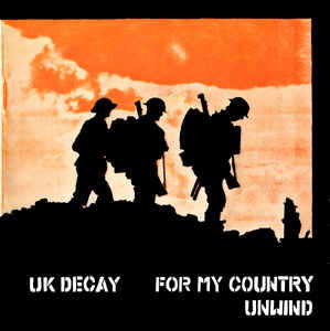 "UK Decay ‎– For My Country / Unwind- 45'lik / 7"" - 1980"