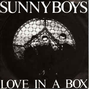 "Sunnyboys ‎– Love In A Box - 45'lik / 7"" - 1984"