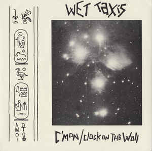 "Wet Taxis ‎– C'mon / Clock On The Wall - 45'lik / 7"" - 1984"