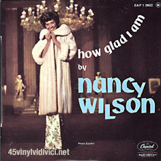 Nancy Wilson ‎– How Glad I Am / Unchain my heart / never less than yesterday  - 45lik EP 1964
