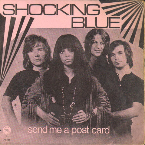 Shocking Blue ‎– Send Me A Post Card / Long Lonesome Road - 45lik 1970