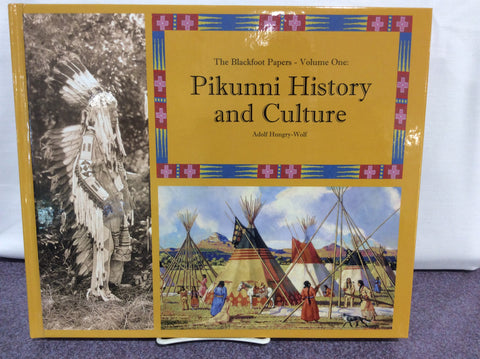 Pikunni History and Culture: Volume One